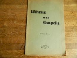 WIHOUX:WIHOUX ET SA CHAPELLE 1946  -16 PAGES - Belgium