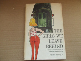 The Girls We Leave Behind: A Terribly Scienific Study Of American Women At Home (Jerome Beatty, Jr) éditions De 1963 - Other