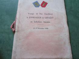 Voyage De Son Excellence Le JONKHEER De GRAËFF En Indochine Française Du 3 Au 17 Novembre 1930 (16 Pages) - Programas