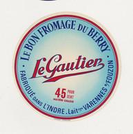 ETIQUETTE DE FROMAGE LE GAUTIER VARENNES S/ FOUZON 36 - Quesos