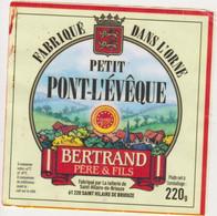 ETIQUETTE DE PETIT PONT L EVEQUE BERTRAND FAB. PAR GILLOT 61402 - Quesos