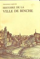 Binche - Histoire De La Ville De Binche Par Théophile Lejeune - Historische Documenten