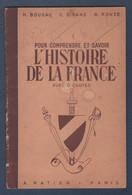 Pour Comprendre Et Savoir L'HISTOIRE DE LA FRANCE.H.Boucau, C.Dirand, R.Ronze. - History