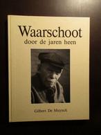 Waarschoot Door De Jaren Heen - Door Gilbert De Muynck - 1989 - Waarschoot