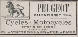 1899 PUBLICITÉ - PEUGEOT - VALENTIGNEY ( DOUBS ) CYCLES ET MOTOCYCLES - Revistas - Antes 1900