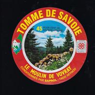 étiquette Fromage Tomme De Savoie 45%mg Le Moulin De Vovray Saprol Seynod  Hte Savoie 74 - Cheese