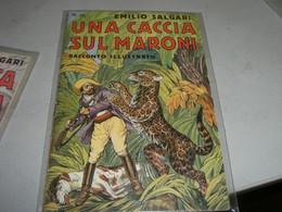 """LIBRETTO""""UNA CACCIA SUL MARONI """" EMILIO SALGARI N.45 CASA EDITRICE SONZOGNO - Azione E Avventura"""