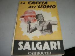 """LIBRETTO""""LA CACCIA ALL'UOMO"""" SALGARI EDIZIONE CARROCCIO 1945 - Azione E Avventura"""