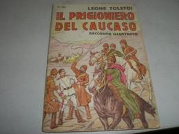 """LIBRETTO""""IL PRIGIONIERO DEL CAUCASO"""" LEONE TOLSTOI-CASA EDITRICE SONZOGNO - Azione E Avventura"""