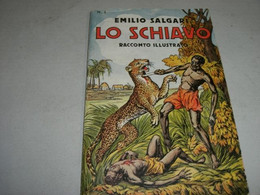 """LIBRETTO""""LO SCHIAVO"""" SALGARI -CASA EDITRICE SONZOGNO - Azione E Avventura"""