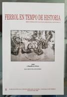Libro FERROL EN TEMPO DE HISTORIA. 1800 A BATALLA DE BRIÓN.  Editado Por El Concello De Ferrol En El Año 2000. 130 Pag. - History & Arts