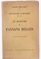 PIERRE NOTHOMB   Le Martyre Des Paysans Belges - War 1914-18