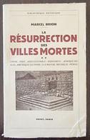 Marcel BRION La Résurrection Des Villes Mortes.Tome 2(chine, Inde, Indochine.(2) (Histoire, Histoire Ancienne) - Geschichte