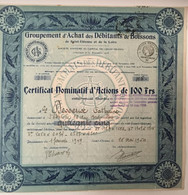 Certificat Nominatif D'Actions De 100 Frs Groupement D'Achat Des Débitants De Boissons De Saint Etienne Et De La Loire - Unclassified