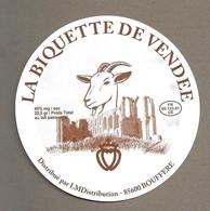 ETIQUETTE De FROMAGE.. FROMAGE De CHEVRE .. La Biquette De Vendée.. Distribué Par LMDistribution à BOUFFERE (85) - Formaggio