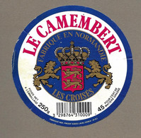 ETIQUETTE De FROMAGE.. CAMEMBERT Fabriqué En NORMANDIE (Orne 61-AJ).. LES CROISES..PRODIF à LAVAL (53) - Formaggio