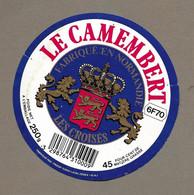 ETIQUETTE De FROMAGE.. CAMEMBERT Fabriqué En NORMANDIE (Orne 61-AJ).. LES CROISES..PRODIF à LAVAL (53).. 6F70 - Formaggio