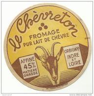 étiquette De Fromage:  Le  Chèvre     Chévreton  , Indre Et Loire  (  Petit  Format ) - Formaggio