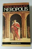 NEROPOLIS - HUBERT MONTEILHET - RIZZOLI EDITORE - MILANO 1985 - Storia