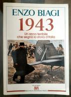 MA20 ENZO BIAGI 1943 UN ANNO TERRIBILE CHE SEGNÒ LA STORIA D'ITALIA 1° Ed. 1994 - Storia