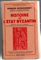 Histoire De L'Etat Byzantin - Ostrogorsky - Payot 1956 - Moyen-âge Médiévale Europe - 650 P - !! Reliure Fatiguée - Geschichte