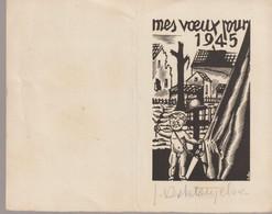 C. P. A. - MES VOEUX POUR 1945 - GERMAIN DELATOUSCHE - ORIGINALE SIGNEE - ARTISTE PEINTRE ANARCHISTE - Año Nuevo