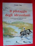 LIBRO - IL PILOTAGGIO DEGLI IDROVOLANTI   AEREI AVIAZIONE AVIATION AIRPLANES - Motori