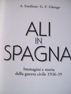 LIBRO - ALI IN SPAGNA  IMMAGINI E STORIA DELLA GUERRA CIVILE 1936/39   AEREI AVIAZIONE AVIATION AIRPLANES - Motori