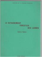 CHANTIERS DE LA JEUNESSE FRANCAISE 1943 1944 LE DETACHEMENT FORESTIER DES LANDES PAR PIERRE MAUGET 1992 - War 1939-45