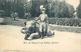 """ELEPHANT - Mme; De VALOIS Et Son ELEPHANT PREFERE """"CAROLUS"""" - CPA PRECURSEUR - TRES BON ETAT - Elephants"""