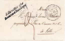 LSC Le Directeur Des Douanes à Dunkerque 18 Juillet 1834 En Port Dû Pour Lille - 1801-1848: Précurseurs XIX