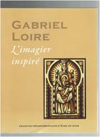 GABRIEL LOIRE L IMAGIER INSPIRE 1936 1946 ARCHIVES D EURE ET LOIR 2014 BRIGITTE FERET VITRAIL - Centre - Val De Loire