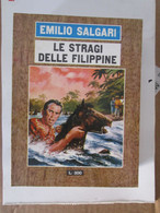 # LE STRAGI DELLE FILIPPINE N 10   / EMILIO SALGARI / EDIZIONI DEL GABBIANO / ALTRI DISPONIBILI - Azione E Avventura