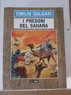 # I PREDONI DEL SAHARA N 18 / EMILIO SALGARI / EDIZIONI DEL GABBIANO / ALTRI DISPONIBILI - Azione E Avventura