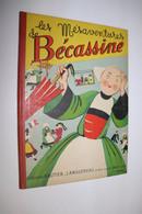 Les Mésaventures De Bécassine - JP Pinchon - Editions Gautier-Langereau - Réimpression De 1946 - - Bécassine