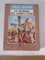 # LA SOVRANA DEL CAMPO D'ORO N 20 / EMILIO SALGARI / EDIZIONI DEL GABBIANO / ALTRI DISPONIBILI - Azione E Avventura