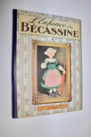 L'Enfance De Bécassine - JP Pinchon - Editions Gautier-Langereau - Réimpression De 1947 - - Bécassine