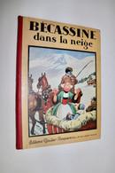 Bécassine Dans La Neige  - JP Pinchon - Editions Gautier-Langereau - EO 1933 - TBE - Bécassine