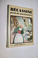 Bécassine Prend Des Pensionnaires - JP Pinchon - Editions Gautier-Langereau - EO 1934 - TBE - Bécassine