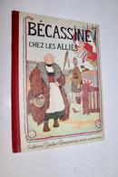 Bécassine Chez Les Alliés  - JP Pinchon - Editions Gautier-Langereau - Réimpression De 1930 - TBE - Bécassine