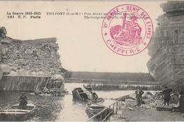 UR 8-(77) GUERRE 1914/15 - TRILPORT - PONT DETRUIT PAR LE GENIE FRANCAIS  - ANIMATION - TAMPON VIe ARMEE - 2 SCANS - Otros Municipios
