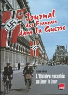 Philippe FAVERJON - Journal Des Français Dans La Guerre - 1939-1945 - Préface De Patrice GELINET - War 1939-45