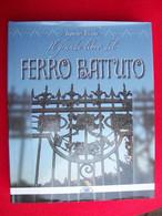 IL GRANDE LIBRO DEL FERRO BATTUTO - Collectors Manuals
