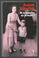 Patrick Sébastien Tu M'appelles En Arrivant ? - Biographie
