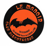 AUTOCOLLANT - STICKER LE MANOIR - CLUB DISCOTHÈQUE - SAINTE HERMINE ROUTE DE LA ROCHE SUR YON - Stickers