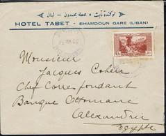 "Grand Liban ""Hotel Tabet Bhamdoun"" Affr.10 Pi Sur Env. Pour Banque Ottomane à Alexandrie, Cachet Bhamdoun Gare 30 VII 38 - Covers & Documents"