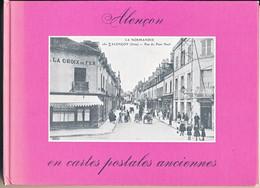 Recueil De Cartes Postales Anciennes D' Alençon (61.Orne). La Petite Histoire De La Ville Au Travers Des Images - Alencon