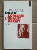 Françoise Dolto - Lorsque L'enfant Paraît : Tome 3 / Points,1999 - Psychology/Philosophy