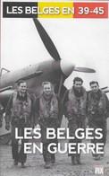 Les Belges En 39-45. Les Belges En Guerre - Guerra 1939-45