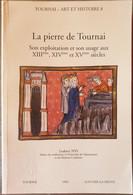 MOYEN-ÂGE La Pierre De Tournai. Son Exploitation Et Son Usage. - History
